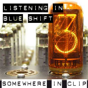 Listening Blue Shift: Somewhere in Clip